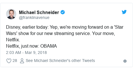 Twitter post by @franklinavenue: Disney, earlier today  Yep, we're moving forward on a 'Star Wars' show for our new streaming service. Your move, Netflix.Netflix, just now  OBAMA