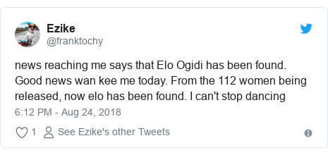Twitter post by @franktochy: news reaching me says that Elo Ogidi has been found. Good news wan kee me today. From the 112 women being released, now elo has been found. I can't stop dancing