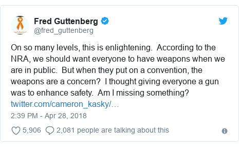 Twitter post by @fred_guttenberg: On so many levels, this is enlightening.  According to the NRA, we should want everyone to have weapons when we are in public.  But when they put on a convention, the weapons are a concern?  I thought giving everyone a gun was to enhance safety.  Am I missing something?