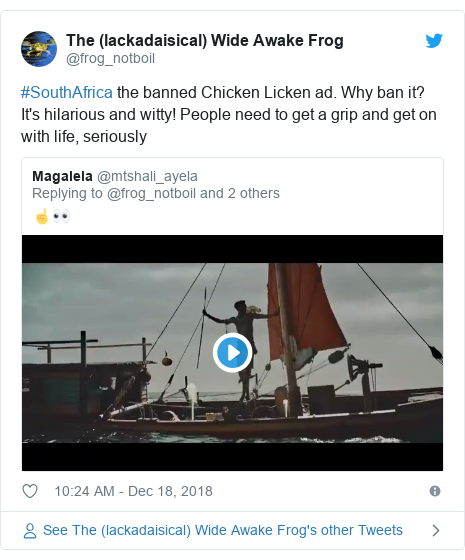 Twitter post by @frog_notboil: #SouthAfrica the banned Chicken Licken ad. Why ban it? It's hilarious and witty! People need to get a grip and get on with life, seriously