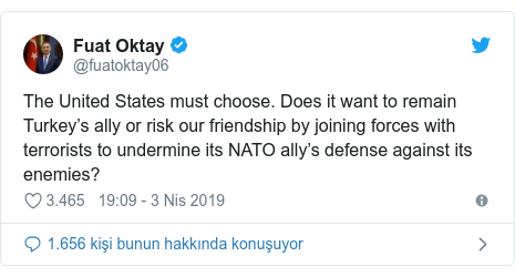 @fuatoktay06 tarafından yapılan Twitter paylaşımı: The United States must choose. Does it want to remain Turkey's ally or risk our friendship by joining forces with terrorists to undermine its NATO ally's defense against its enemies?