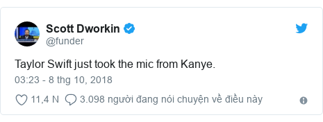 Twitter bởi @funder: Taylor Swift just took the mic from Kanye.
