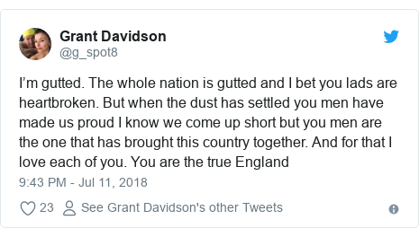 Twitter post by @g_spot8: I'm gutted. The whole nation is gutted and I bet you lads are heartbroken. But when the dust has settled you men have made us proud I know we come up short but you men are the one that has brought this country together. And for that I love each of you. You are the true England