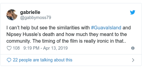 Twitter post by @gabbymoss79: I can't help but see the similarities with #GuavaIsland and Nipsey Hussle's death and how much they meant to the community. The timing of the film is really ironic in that..