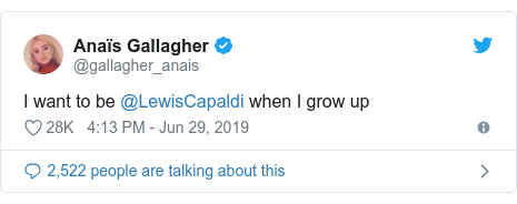 Twitter post by @gallagher_anais: I want to be @LewisCapaldi when I grow up