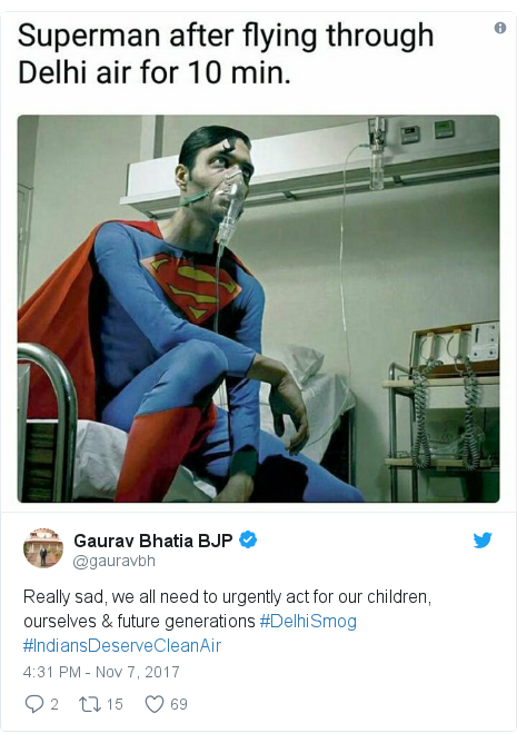 Twitter post by @gauravbh: Really sad, we all need to urgently act for our children, ourselves & future generations #DelhiSmog #IndiansDeserveCleanAir
