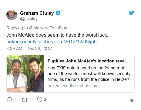 Twitter post by @gcluley: John McAfee does seem to have the worst luck...