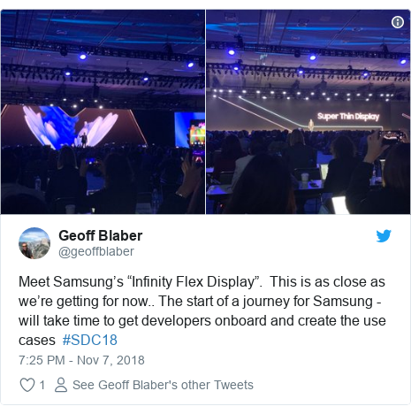 "Twitter post by @geoffblaber: Meet Samsung's ""Infinity Flex Display"".  This is as close as we're getting for now.. The start of a journey for Samsung - will take time to get developers onboard and create the use cases  #SDC18"
