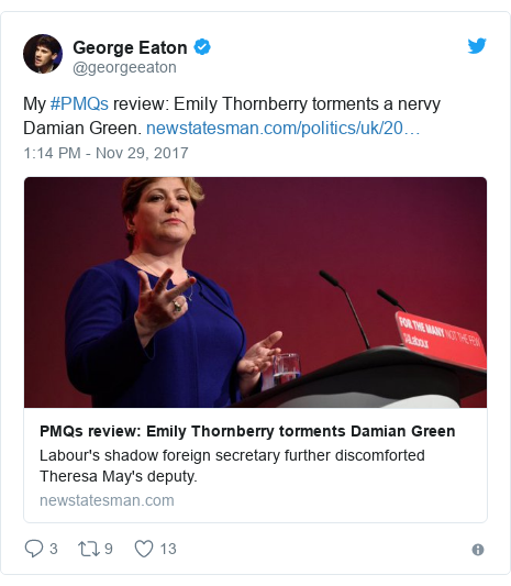 Twitter post by @georgeeaton: My #PMQs review  Emily Thornberry torments a nervy Damian Green.