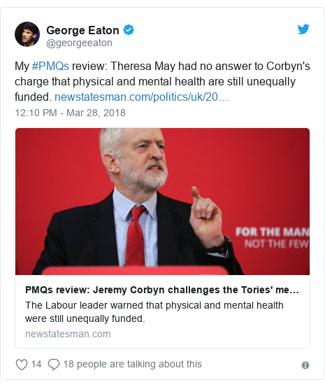Twitter post by @georgeeaton: My #PMQs review  Theresa May had no answer to Corbyn's charge that physical and mental health are still unequally funded.