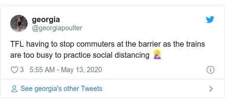 Twitter post by @georgiapoulter: TFL having to stop commuters at the barrier as the trains are too busy to practice social distancing ?????♀?