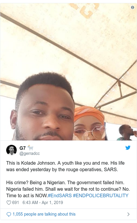 Twitter post by @gerradcc: This is Kolade Johnson. A youth like you and me. His life was ended yesterday by the rouge operatives, SARS.His crime? Being a Nigerian. The government failed him. Nigeria failed him. Shall we wait for the rot to continue? No. Time to act is NOW.#EndSARS #ENDPOLICEBRUTALITY