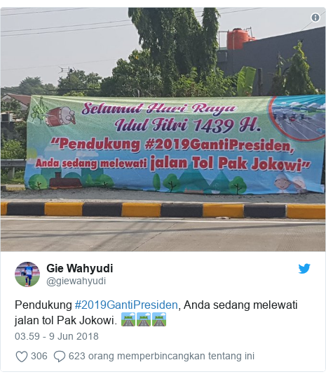 Twitter pesan oleh @giewahyudi: Pendukung #2019GantiPresiden, Anda sedang melewati jalan tol Pak Jokowi. 🛣🛣🛣