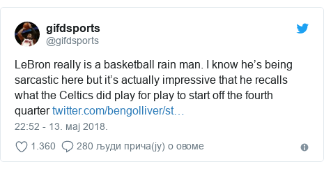 Twitter post by @gifdsports: LeBron really is a basketball rain man. I know he's being sarcastic here but it's actually impressive that he recalls what the Celtics did play for play to start off the fourth quarter