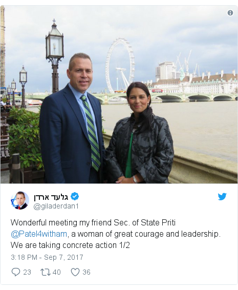 Twitter post by @giladerdan1: Wonderful meeting my friend Sec. of State Priti @Patel4witham, a woman of great courage and leadership. We are taking concrete action 1/2