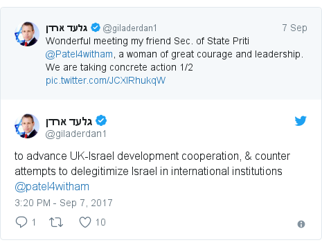 Twitter post by @giladerdan1: to advance UK-Israel development cooperation,  counter attempts to delegitimize Israel in international institutions @patel4witham