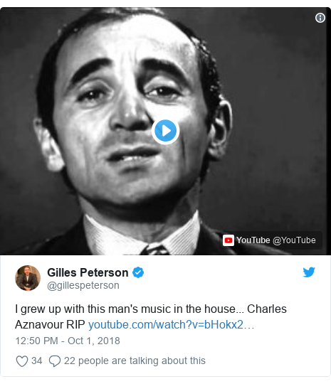 Twitter post by @gillespeterson: I grew up with this man's music in the house... Charles Aznavour RIP