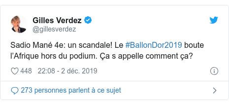Twitter publication par @gillesverdez: Sadio Mané 4e  un scandale! Le #BallonDor2019 boute l'Afrique hors du podium. Ça s appelle comment ça?