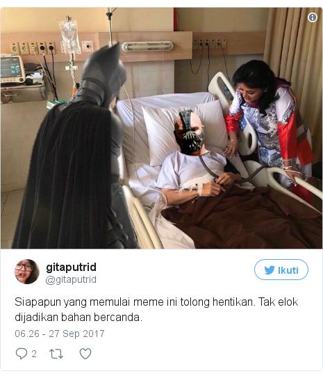 Twitter pesan oleh @gitaputrid: Siapapun yang memulai meme ini tolong hentikan. Tak elok dijadikan bahan bercanda. pic.twitter.com/aiami5g8j5