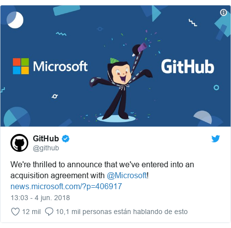 Publicación de Twitter por @github: We're thrilled to announce that we've entered into an acquisition agreement with @Microsoft!