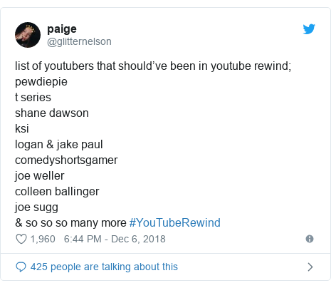 Twitter post by @glitternelson: list of youtubers that should've been in youtube rewind;pewdiepiet series shane dawsonksilogan & jake paulcomedyshortsgamer joe wellercolleen ballingerjoe sugg & so so so many more #YouTubeRewind