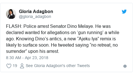 "Twitter post by @gloria_adagbon: FLASH  Police arrest Senator Dino Melaye. He was declared wanted for allegations on 'gun running' a while ago. Knowing Dino's antics, a new ""Ajeku Iya"" remix is likely to surface soon. He tweeted saying ""no retreat, no surrender"" upon his arrest."