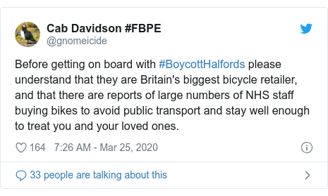 Twitter post by @gnomeicide: Before getting on board with #BoycottHalfords please understand that they are Britain's biggest bicycle retailer, and that there are reports of large numbers of NHS staff buying bikes to avoid public transport and stay well enough to treat you and your loved ones.