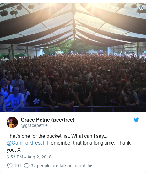 Twitter post by @gracepetrie: That's one for the bucket list. What can I say... @CamFolkFest I'll remember that for a long time. Thank you. X