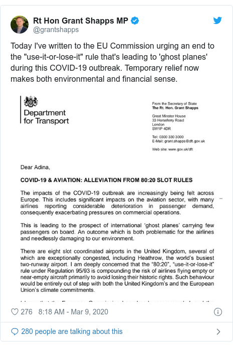 """Twitter post by @grantshapps: Today I've written to the EU Commission urging an end to the """"use-it-or-lose-it"""" rule that's leading to 'ghost planes' during this COVID-19 outbreak. Temporary relief now makes both environmental and financial sense."""