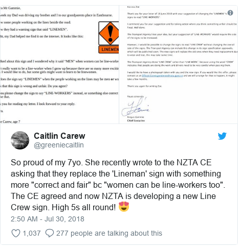 """Twitter post by @greeniecaitlin: So proud of my 7yo. She recently wrote to the NZTA CE asking that they replace the 'Lineman' sign with something more """"correct and fair"""" bc """"women can be line-workers too"""". The CE agreed and now NZTA is developing a new Line Crew sign. High 5s all round! 😍"""