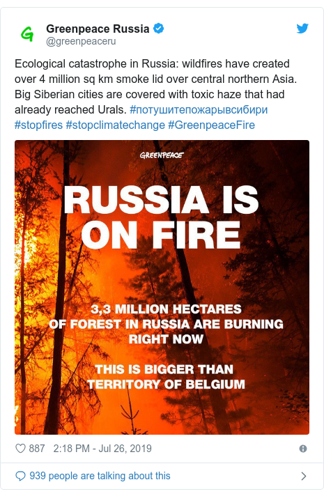 Twitter post by @greenpeaceru: Ecological catastrophe in Russia  wildfires have created over 4 million sq km smoke lid over central northern Asia. Big Siberian cities are covered with toxic haze that had already reached Urals. #потушитепожарывсибири #stopfires #stopclimatechange #GreenpeaceFire