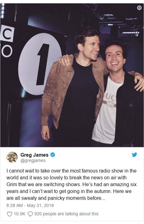 Twitter post by @gregjames: I cannot wait to take over the most famous radio show in the world and it was so lovely to break the news on air with Grim that we are switching shows. He's had an amazing six years and I can't wait to get going in the autumn. Here we are all sweaty and panicky moments before...