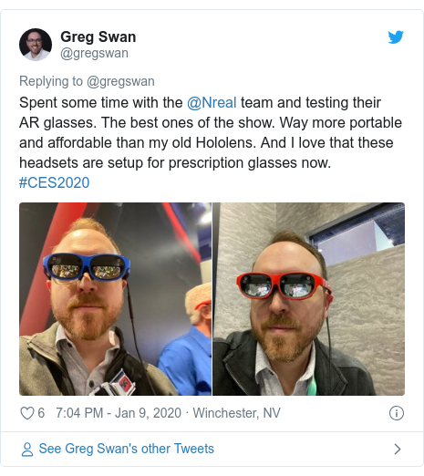 Twitter post by @gregswan: Spent some time with the @Nreal team and testing their AR glasses. The best ones of the show. Way more portable and affordable than my old Hololens. And I love that these headsets are setup for prescription glasses now. #CES2020