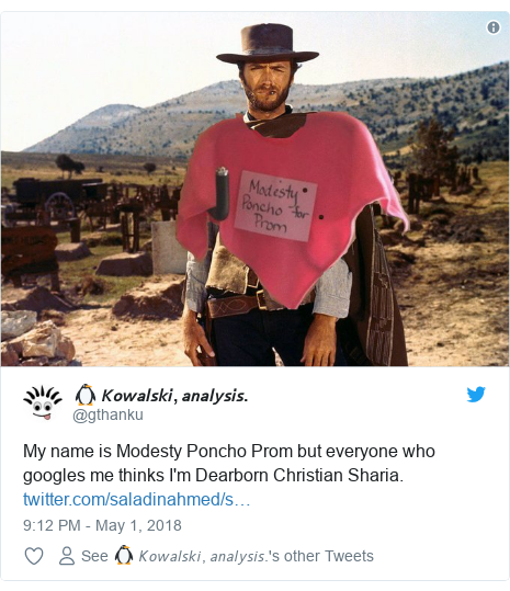 Twitter post by @gthanku: My name is Modesty Poncho Prom but everyone who googles me thinks I'm Dearborn Christian Sharia.