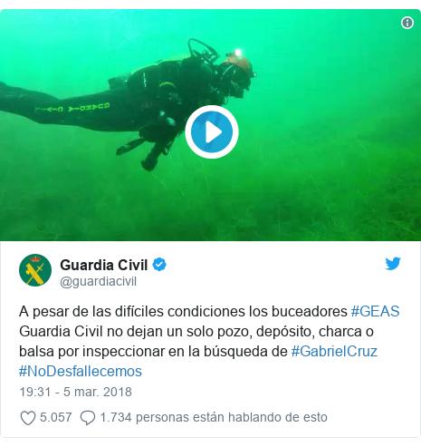 Publicación de Twitter por @guardiacivil: A pesar de las difíciles condiciones los buceadores #GEAS Guardia Civil no dejan un solo pozo, depósito, charca o balsa por inspeccionar en la búsqueda de #GabrielCruz #NoDesfallecemos