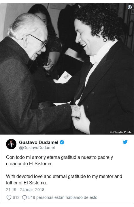 Publicación de Twitter por @GustavoDudamel: Con todo mi amor y eterna gratitud a nuestro padre y creador de El Sistema. With devoted love and eternal gratitude to my mentor and father of El Sistema.