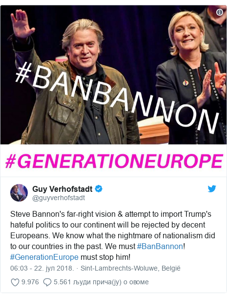 Twitter post by @guyverhofstadt: Steve Bannon's far-right vision & attempt to import Trump's hateful politics to our continent will be rejected by decent Europeans. We know what the nightmare of nationalism did to our countries in the past. We must #BanBannon! #GenerationEurope must stop him!