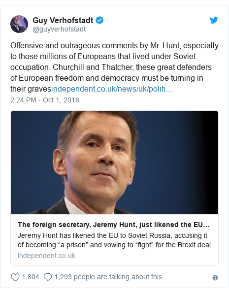 Twitter post by @guyverhofstadt: Offensive and outrageous comments by Mr. Hunt, especially to those millions of Europeans that lived under Soviet occupation. Churchill and Thatcher, these great defenders of European freedom and democracy must be turning in their graves