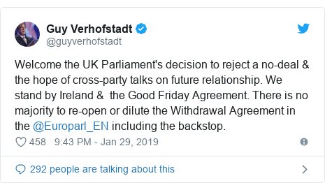 Twitter post by @guyverhofstadt: Welcome the UK Parliament's decision to reject a no-deal & the hope of cross-party talks on future relationship. We stand by Ireland &  the Good Friday Agreement. There is no majority to re-open or dilute the Withdrawal Agreement in the @Europarl_EN including the backstop.