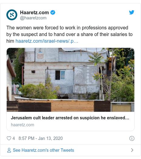 د @haaretzcom په مټ ټویټر  تبصره : The women were forced to work in professions approved by the suspect and to hand over a share of their salaries to him