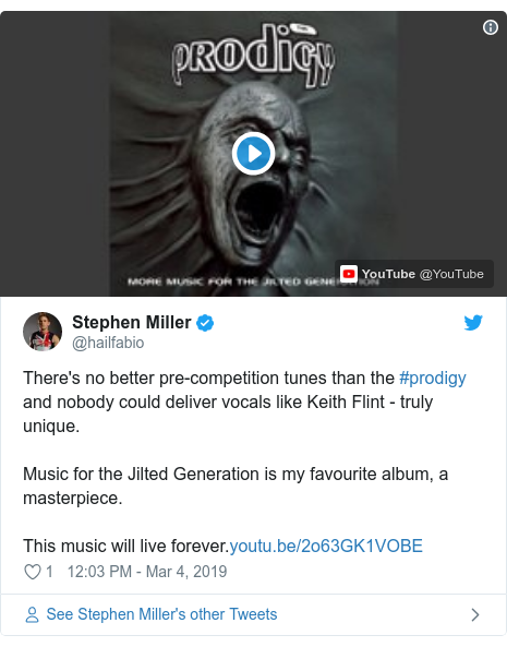 Twitter post by @hailfabio: There's no better pre-competition tunes than the #prodigy and nobody could deliver vocals like Keith Flint - truly unique.Music for the Jilted Generation is my favourite album, a masterpiece. This music will live forever.