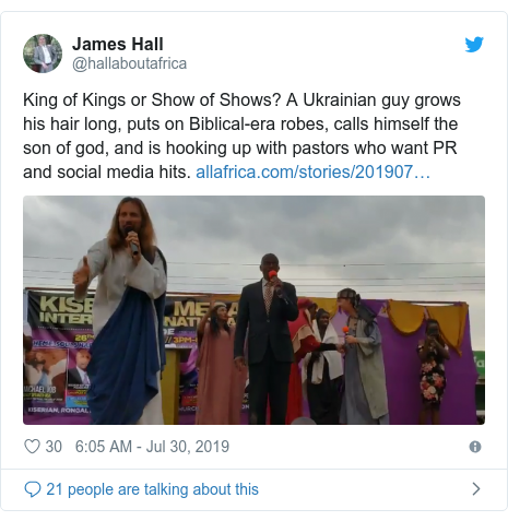 Twitter post by @hallaboutafrica: King of Kings or Show of Shows? A Ukrainian guy grows his hair long, puts on Biblical-era robes, calls himself the son of god, and is hooking up with pastors who want PR and social media hits.