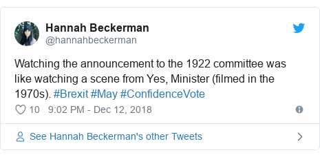 Twitter post by @hannahbeckerman: Watching the announcement to the 1922 committee was like watching a scene from Yes, Minister (filmed in the 1970s). #Brexit #May #ConfidenceVote