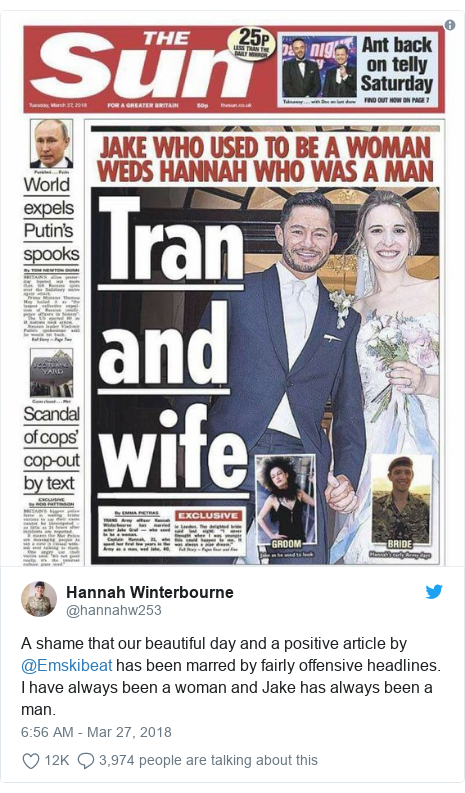 Twitter post by @hannahw253: A shame that our beautiful day and a positive article by @Emskibeat has been marred by fairly offensive headlines. I have always been a woman and Jake has always been a man.