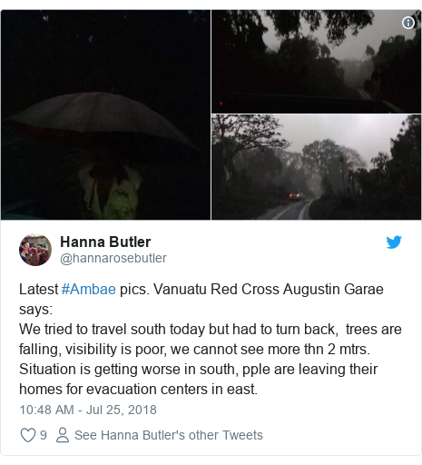 Twitter post by @hannarosebutler: Latest #Ambae pics. Vanuatu Red Cross Augustin Garae says We tried to travel south today but had to turn back,  trees are falling, visibility is poor, we cannot see more thn 2 mtrs. Situation is getting worse in south, pple are leaving their homes for evacuation centers in east.