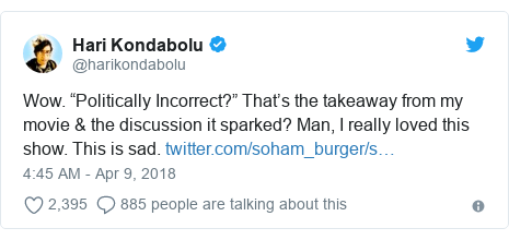 "Twitter post by @harikondabolu: Wow. ""Politically Incorrect?"" That's the takeaway from my movie & the discussion it sparked? Man, I really loved this show. This is sad."