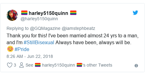 Twitter post by @harley5150quinn: Thank you for this! I've been married almost 24 yrs to a man, and I'm #StillBisexual Always have been, always will be. 😊 #Pride