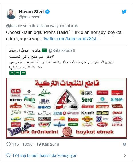 """@hasansvri tarafından yapılan Twitter paylaşımı: Önceki kralın oğlu Prens Halid """"Türk olan her şeyi boykot edin"""" çağrısı yaptı."""