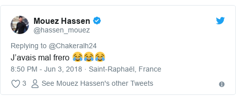 Twitter post by @hassen_mouez: J'avais mal frero 😂😂😂