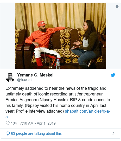 Twitter post by @hawelti: Extremely saddened to hear the news of the tragic and untimely death of iconic recording artist/entrepreneur Ermias Asgedom (Nipsey Hussle). RIP & condolences to his family. (Nipsey visited his home country in April last year; Profile interview attached)